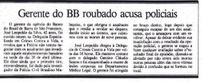 Gerente do Banco do Brasil disse que os policiais não tentaram negociar com suspeitos