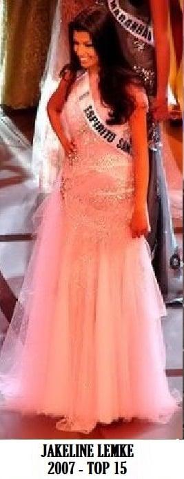 A Miss Espírito Santo 2007, Jakeline Lemke, top 15 no Miss Brasil 2007